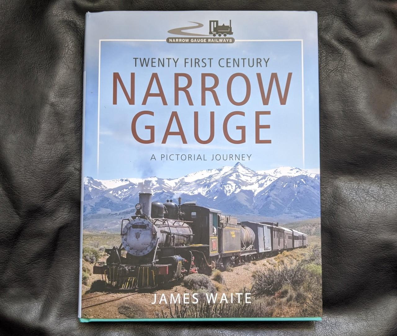Twenty First Century Narrow Gauge - A Pictorial Journey