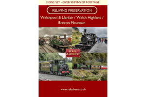 Reliving Preservation – Brecon Mountain, Welsh Highland and Welshpool & Llanfair – 2 Disc DVD & 3 Photos Set